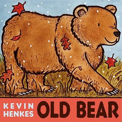 Old Bear By Henkes, Kevin/ Henkes, Kevin (ILT)